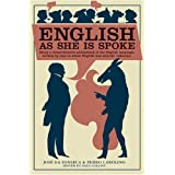 English as She Is Spoke: Being a Comprehensive Phrasebook of the English Language, Written by Men to Whom English was Entirely Unknown (Collins Library) ~ Jose da Fonseca