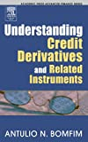 Understanding Credit Derivatives and Related Instruments (Academic Press Advanced Finance)