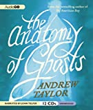 Andrew Taylor The Anatomy of Ghosts