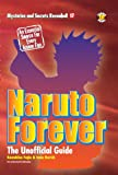 Naruto Forever: The Saga Continues The Unofficial Guide (Mysteries and Secrets Revealed!)