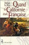 echange, troc Michel Le Bris - Quand la Californie était française
