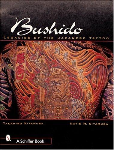 Bushido : Legacies of the Japanese Tattoo