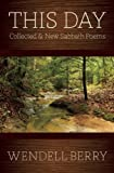 This Day: New and Collected Sabbath Poems: 1979-2012