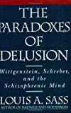 img - for The Paradoxes of Delusion: Wittgenstein, Schreber, and the Schizophrenic Mind book / textbook / text book