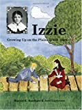 Izzie - Growing Up on the Plains in the 1880s