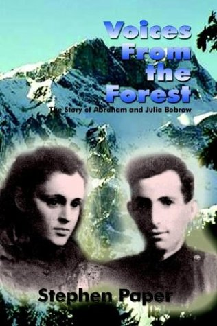 Voices from the Forest: The True Story of Abram and Julia Bobrow