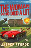 TheWoman Who Died a Lot by Fforde, Jasper ( Author ) ON Jul-12-2012, Hardback