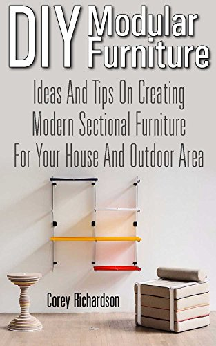 DIY Modular Furniture: Ideas and Tips for Creating Modern Sectional Furniture for Your House and Outdoor Area: (Modular Home Office Furniture, Woodworking ... Outdoor Furniture, Wooden Pallet Furniture) (Modular Homes compare prices)