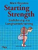 Starting Strength: Einf�hrung ins Langhanteltraining