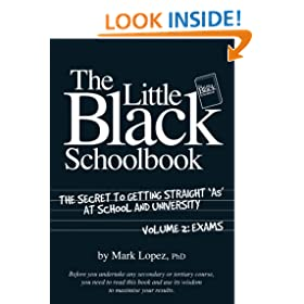 The Little Black Schoolbook: The Secret to Getting Straight 'As' at School and University: 2