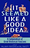 It Seemed Like a Good Idea...: A Compendium Of Great Historical Fiascoes (0380807718) by Fawcett, Bill