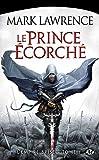 Le Prince Écorché: L'Empire Brisé, T1