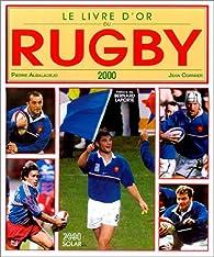 Le Livre d 'or du rugby 2000 par Pierre Albaladejo