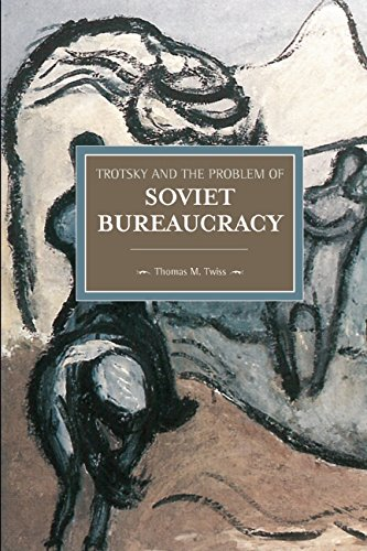 Trotsky and the Problem of Soviet Bureaucracy (Historical Materialism)