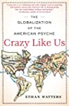 Crazy Like Us: The Globalization of t...