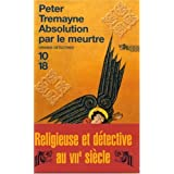Absolution par le meurtrepar Peter Tremayne