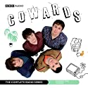 Cowards: The Complete Radio Series (       UNABRIDGED) by Tom Basden, Stefan Golaszewski, Tim Key, Lloyd Woolf Narrated by Tom Basden, Stefan Golaszewski, Tim Key, Lloyd Woolf