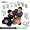 Cowards: The Complete Radio Series Radio/TV Program by Tom Basden, Stefan Golaszewski, Tim Key, Lloyd Woolf Narrated by Tom Basden, Stefan Golaszewski, Tim Key, Lloyd Woolf