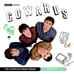 Cowards: The Complete Radio Series | Tom Basden,Stefan Golaszewski,Tim Key,Lloyd Woolf