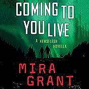 Coming to You Live: A Newsflesh Novella | [Mira Grant]