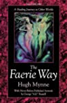 The Faerie Way: A Healing Journey to...