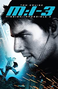 Mission: Impossible 3 (2006) Action | Adventure | Thriller