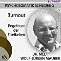 Burnout: Fegefeuer der Eitelkeiten Hörbuch von Wolf-Jürgen Maurer Gesprochen von: Wolf-Jürgen Maurer