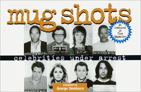 Mug Shots: Celebrities Under Arrest