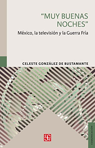 muy-buenas-noches-mexico-la-television-y-la-guerra-fria