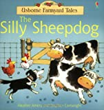 Heather Amery The Silly Sheepdog (Farmyard Tales)