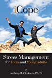 Anthony R. Ciminero Ph. D. iCope: Stress Management for Teens and Young Adults