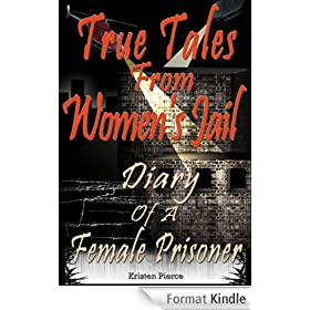 True Tales From Women's Jail: Diary of a Female Prisoner (English Edition)