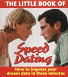The Little Book of Speed Dating (The little book of series)