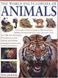 The World Encyclopedia of Animals: An Expert Reference Guide to 350 Amphibians, Reptiles and Mammals from Every Continent,...