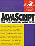 Javascript for the World Wide Web (Visual QuickStart Guide) (020168814X) by Ted Gesing
