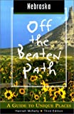 Nebraska Off the Beaten Path, 3rd: A Guide to Unique Places (Off the Beaten Path Series)