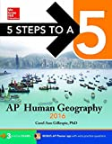 img - for 5 Steps to a 5 AP Human Geography 2016 (5 Steps to a 5 on the Advanced Placement Examinations Series) by Gillespie, Carol Ann (August 7, 2015) Paperback book / textbook / text book