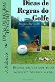 Dicas De Regras Do Golfe: Regras Básicas Que Todo Golfista Deveria Saber.