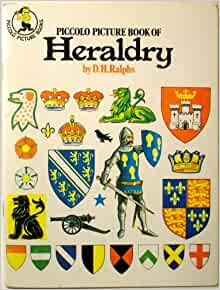 Piccolo Picture Book of Heraldry: D.H. Ralphs: 9780330239103: Amazon