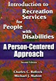 Introduction to recreation services for people with disabilities : a person-centered approach /