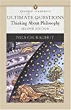 Ultimate Questions: Thinking About Philosophy (Penguin Academics)