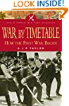 War by Timetable: How the First World...