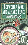 Between a Wok and a Hard Place (Pennsylvania Dutch Mystery) (0451192303) by Myers, Tamar