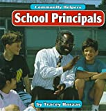 img - for School Principals (Community Helpers (Bridgestone Books)) book / textbook / text book