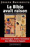 echange, troc Joseph Davidovits - La Bible avait raison, l'archéologie révèle l'existence des Hébreux en Egypte