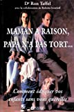 Maman a raison, papa n'a pas tort-- (French Edition) (2761912802) by Taffel, Ron
