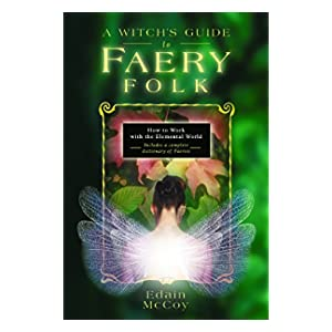 a witchs guide to faery folk  how to work with the elemental world