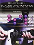 Guitarist's Guide to Scales Over Chor...