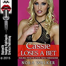 Cassie Loses a Bet (       UNABRIDGED) by Nora Walker Narrated by Stormy Monroe