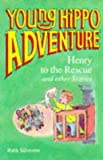 img - for Henry to the Rescue (Young Hippo Adventure) book / textbook / text book